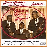 Dave Holden Roots To Roots And Beyond