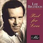 Lee Brandon Fool For Love