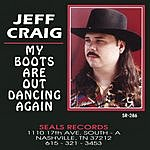 Jeff Craig My Boots Are Out Dancing Again