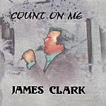 James Clark Count On Me
