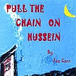 Joe Carr Pull The Chain On Hussein