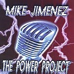 Mike Jimenez The Power Project