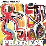 Jamal Millner Phatness