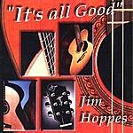 Jim Hoppes It's All Good