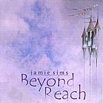 Jamie Sims Beyond Reach