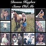Donna Hughes Same Old Me