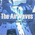The Airwaves Tales Between Cities