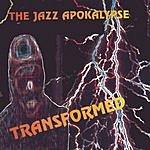 The Jazz Apokalypse Transformed