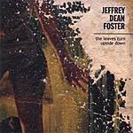 Jeffrey Dean Foster The Leaves Turn Upside Down