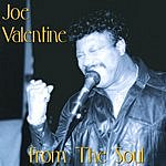 Joe Valentine From The Soul