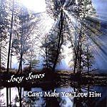 Joey Jones Jr. I Can't Make You Love Him
