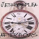 Jethrosplea After Hours