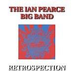 The Ian Pearce Big Band Retrospection