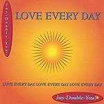 Jay-Double-You Love Every Day