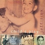 Jeff Link Child's Play
