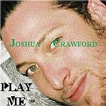 Joshua Crawford Play Me