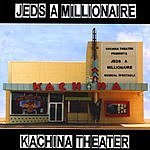 Jed's A Millionaire Kachina Theater