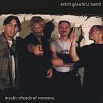 Erich Glaubitz Band Mystic Chords Of Memory