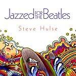 Steve Hulse Jazzed For The Beatles