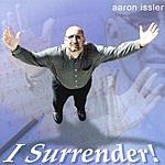 Aaron Issler I Surrender