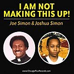 Joe Simon I Am Not Making This Up!
