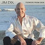 Jim Dix Flowers From Eden
