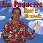 Jim Paquette Beer & Fireworks