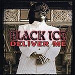 Black Ice Deliver Me