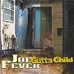 Joe Fever Gutta Child