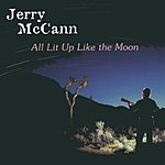 Jerry McCann All Lit Up Like The Moon