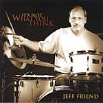 Jeff Friend It's Not What You Think