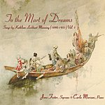 Jane Foster To The Mart Of Dreams: Songs By Kathleen Lockhart Manning (1890-1951) Vol.1