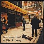 Jack Grace Band I Like It Wrong