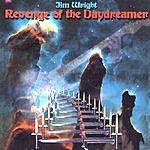 Jim Wright Revenge Of The Daydreamer