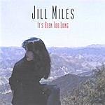 Jill Miles It's Been Too Long