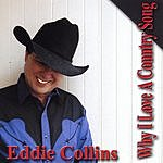 Eddie Collins Why I Love A Country Song