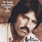 Jim Weatherly The People Some People Choose To Love