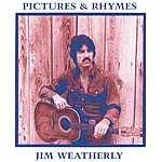 Jim Weatherly Pictures And Rhymes