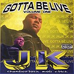 J.K. Chamberlock Mob Click Gotta Be Live (Parental Advisory)