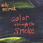 Andy Germak Color Through The Smoke