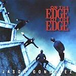 Jason Gonzalez On The Edge Of The Edge