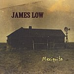 James Low Mexiquita