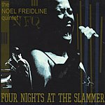 The Noel Freidline Quintet Four Nights At The Slammer