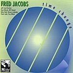 Fred Jacobs Time Change