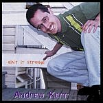 Andrew Kerr Ain't It Strange