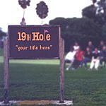 19th Hole Your Title Here