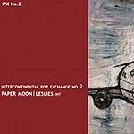 Paper Moon Intercontinental Pop Exchange No.2