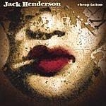 Jack Henderson Cheap Tattoo