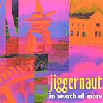 Jiggernaut In Search Of More