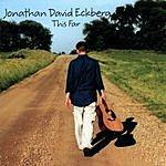 Jonathan David Eckberg This Far